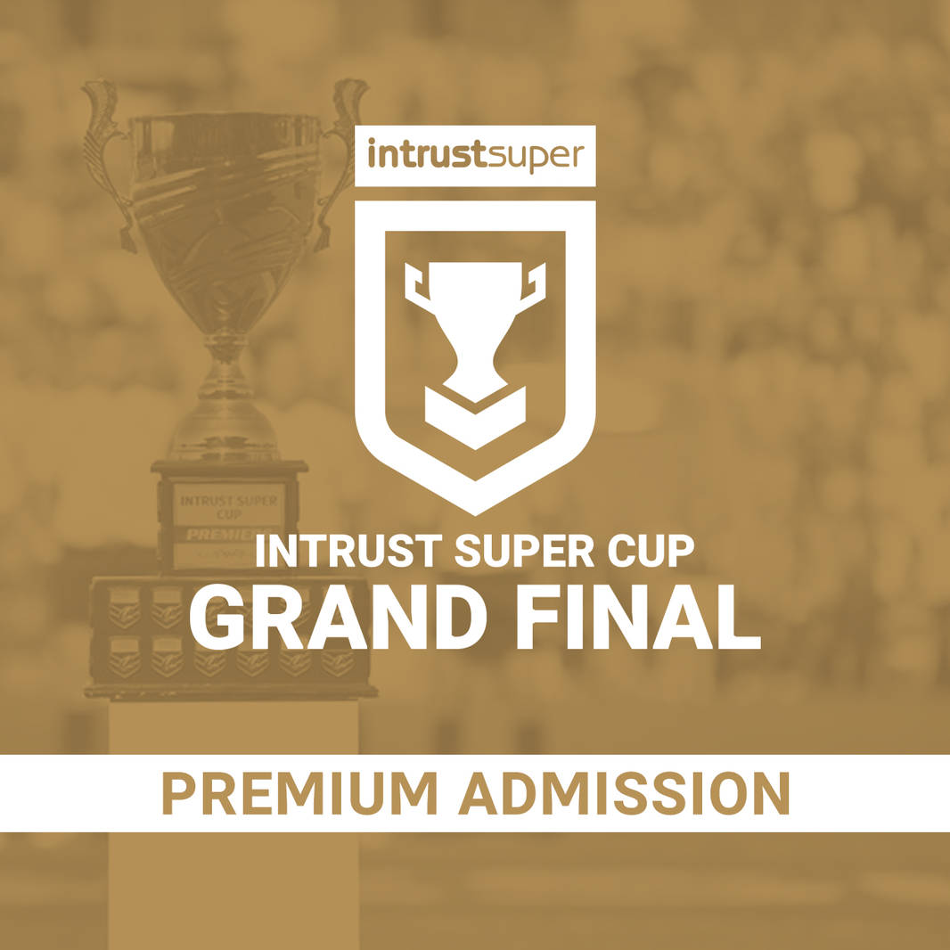 Intrust Super Cup Grand Final - Premium Admission0